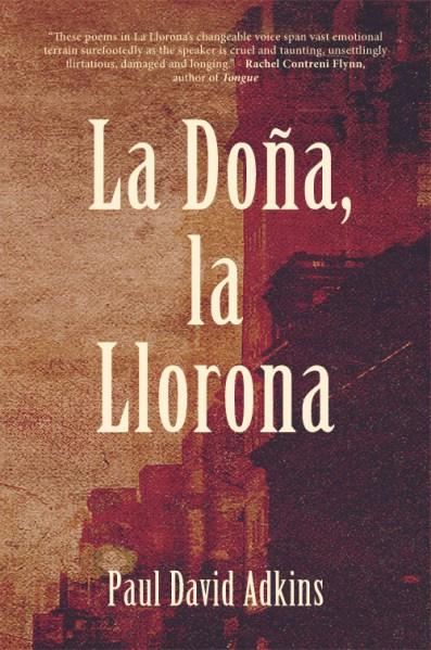 la-dona-la-llorona-paul-david-adkins